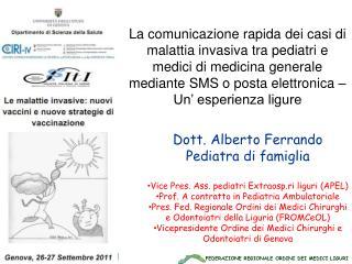 Dott. Alberto Ferrando Pediatra di famiglia Vice Pres. Ass. pediatri Extraosp.ri liguri (APEL)