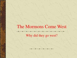 The Mormons Come West