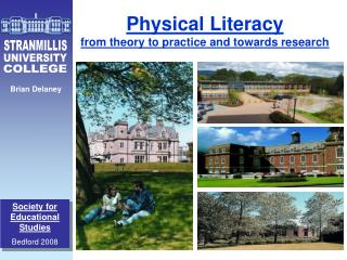 Physical Literacy  from theory to practice and towards research