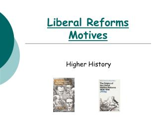 Liberal Reforms Motives