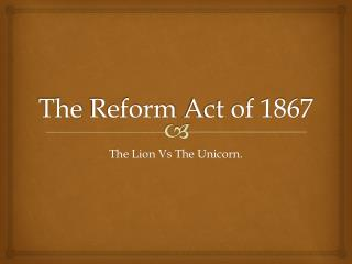 The  Reform  Act of 1867