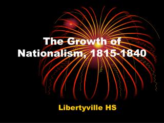 The Growth of Nationalism, 1815-1840