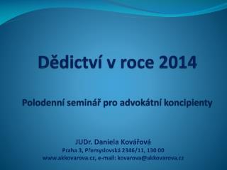 Dědictví v roce 2014 Polodenní seminář pro advokátní koncipienty