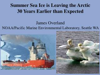 Summer Sea Ice is Leaving the Arctic  30 Years Earlier than Expected James Overland