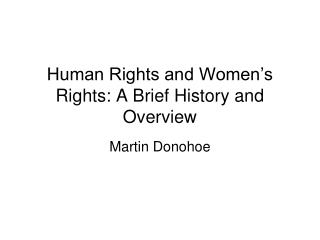 Human Rights and Women's Rights: A Brief History and Overview
