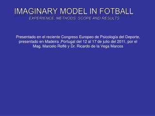 Presentado en el reciente Congreso Europeo de Psicolog a del Deporte, presentado en Madeira ,Portugal del 12 al 17 de ju