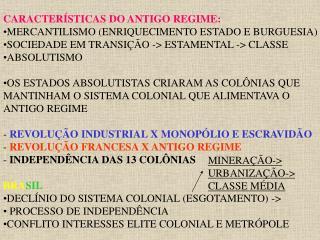 CARACTERÍSTICAS DO ANTIGO REGIME: MERCANTILISMO (ENRIQUECIMENTO ESTADO E BURGUESIA)