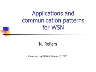 Applications and  communication patterns for WSN