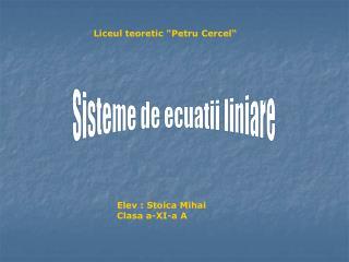 Elev : Stoica Mihai Clasa a-XI-a A