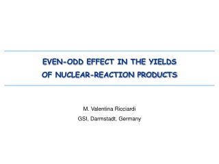 EVEN-ODD EFFECT IN THE YIELDS  OF NUCLEAR-REACTION PRODUCTS