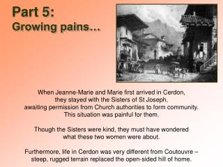 Part 5:  Growing pains…