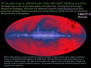 All-sky radio image at  408 MHz radio, taken with Jodrell, Effelsberg, and Parkes.