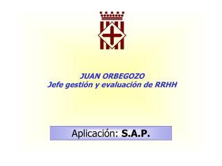 JUAN ORBEGOZO Jefe gestión y evaluación de RRHH