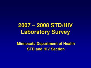 2007 – 2008 STD/HIV Laboratory Survey