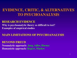 EVIDENCE, CRITIC, & ALTERNATIVES TO PSYCHOANALYSIS RESEARCH EVIDENCE