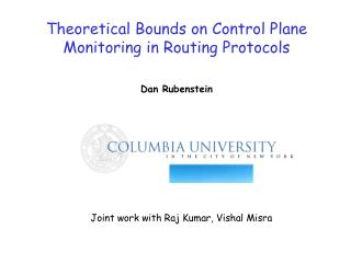 Theoretical Bounds on Control Plane Monitoring in Routing Protocols Dan Rubenstein