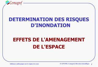 DETERMINATION DES RISQUES D'INONDATION EFFETS DE L'AMENAGEMENT DE L'ESPACE