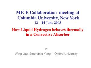 MICE Collaboration  meeting at  Columbia University, New York    12 – 14 June 2003