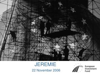 JEREMIE 22 November 2006