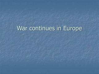 War continues in Europe