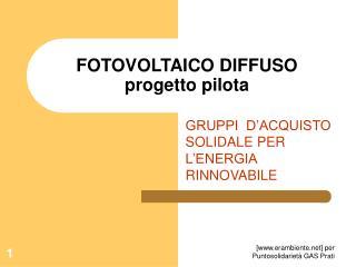 FOTOVOLTAICO DIFFUSO progetto pilota