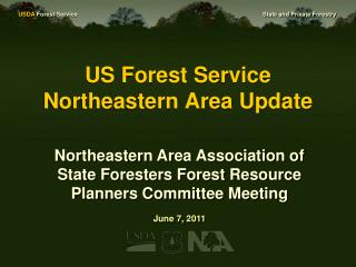 US Forest Service Northeastern Area Update