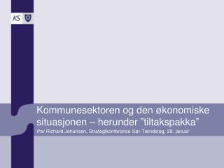 """Kommunesektoren og den økonomiske situasjonen – herunder """"tiltakspakka"""""""