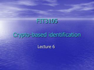 FIT3105 Crypto-based identification