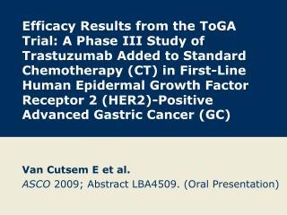 Van Cutsem E et al. ASCO  2009; Abstract LBA4509. (Oral Presentation)