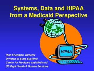 Systems, Data and HIPAA from a Medicaid Perspective