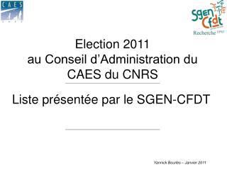 Election 2011 au Conseil d'Administration du CAES du CNRS
