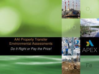 AAI Property Transfer Environmental Assessments