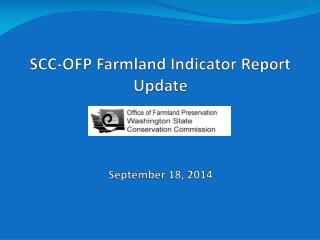 SCC-OFP Farmland Indicator Report Update September 18, 2014