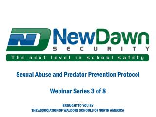 Sexual Abuse and Predator Prevention Protocol Webinar Series 3 of 8 BROUGHT TO YOU BY