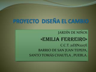 PROYECTO  DISE�A EL CAMBIO