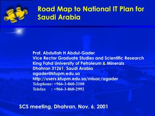 Prof. Abdullah H Abdul-Gader Vice Rector Graduate Studies and Scientific Research