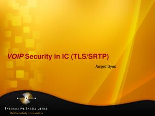 VOIP  Security in IC (TLS/SRTP)
