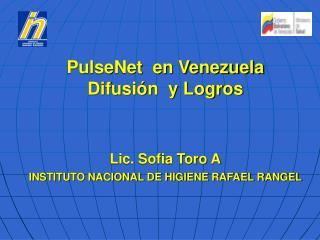 PulseNet  en Venezuela  Difusión  y Logros