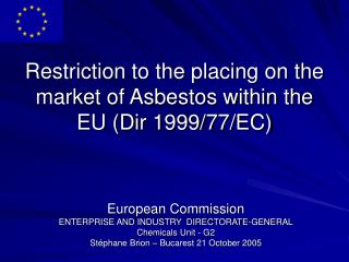 Restriction to the placing on the market of Asbestos within the EU Dir 1999