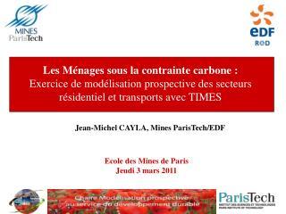 Ecole des Mines de Paris Jeudi 3 mars 2011