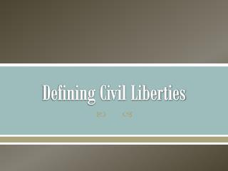 Defining Civil Liberties