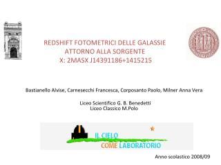 REDSHIFT FOTOMETRICI DELLE GALASSIE  ATTORNO ALLA SORGENTE  X: 2MASX J14391186+1415215