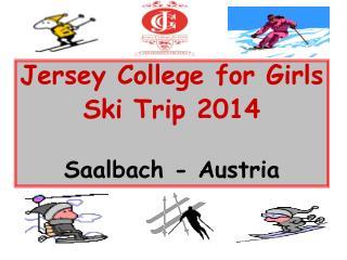 Jersey College for Girls Ski Trip 2014 Saalbach - Austria