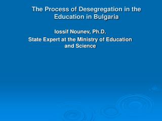 The Process of  Desegregation in the Education in Bulgaria