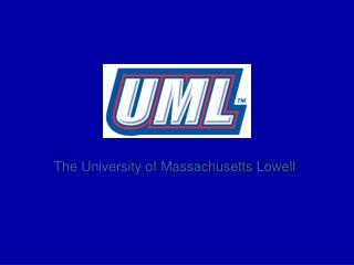 The University of Massachusetts Lowell