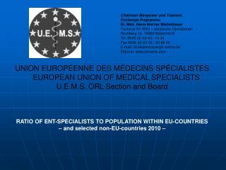 UNION EUROPÉENNE DES MÉDECINS SPÉCIALISTES     EUROPEAN UNION OF MEDICAL SPECIALISTS