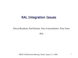 RAL Integration Issues