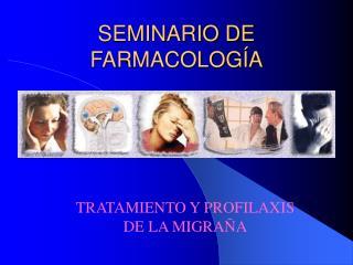 SEMINARIO DE FARMACOLOGÍA