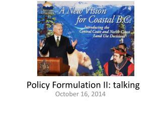 Policy  Formulation  II :  talking