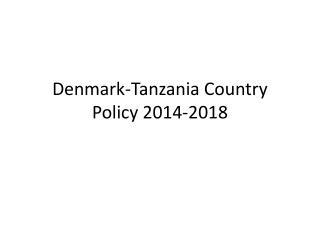 Denmark-Tanzania Country Policy 2014-2018